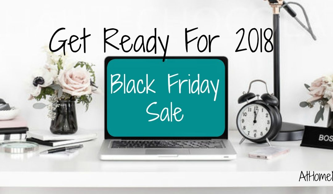 Get Ready For 2018-Black Friday Sale