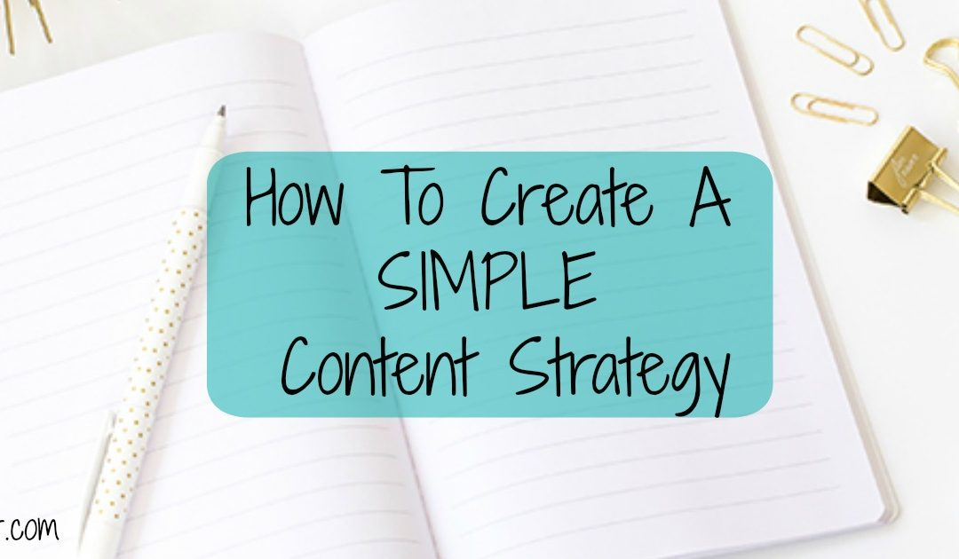 How To Create A SIMPLE Content Strategy