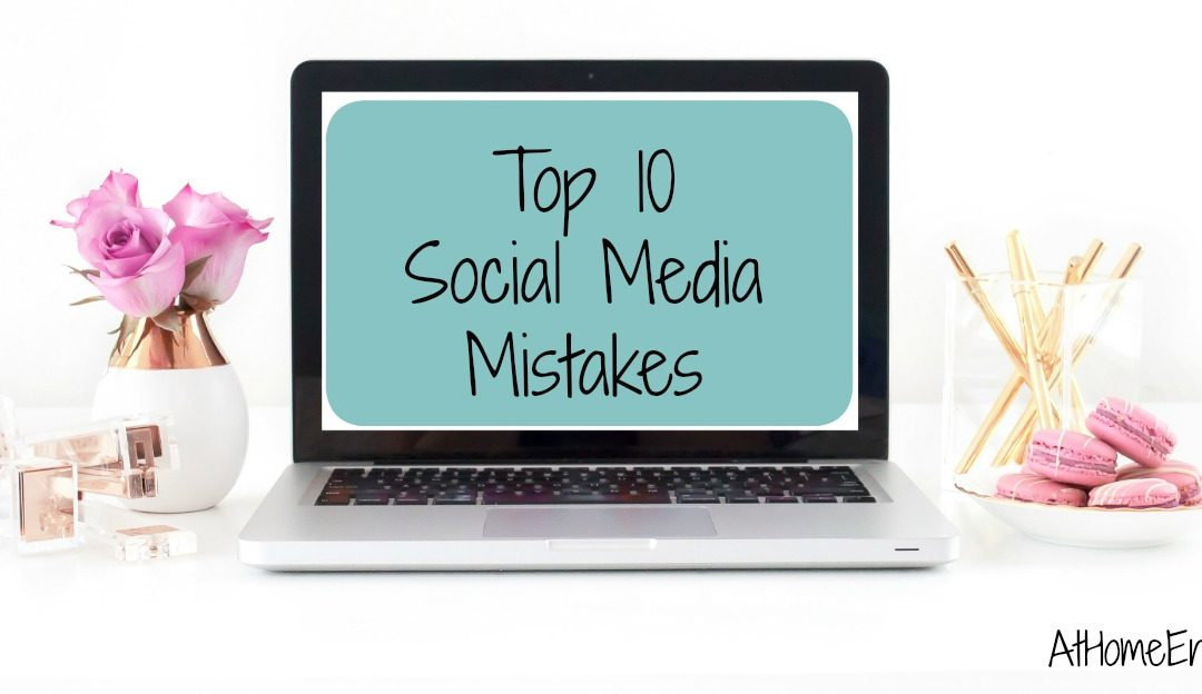 Top 10 Social Media Mistakes To Avoid