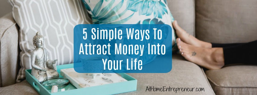 5 Ways To Attract Money Into Your Life