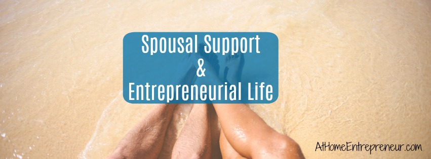 Spousal Support & The Entrepreneurial Life