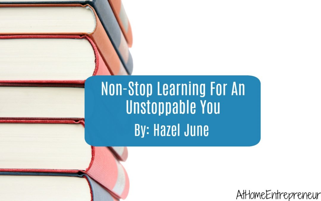 Non-Stop Learning For An Unstoppable You
