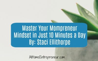 Master Your Mompreneur Mindset in Just 10 Minutes a Day