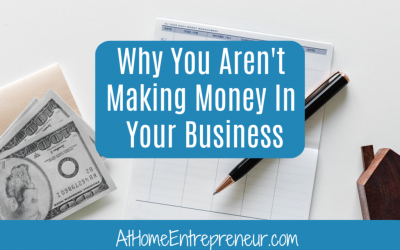 Why You Aren't Making Money In Your Business