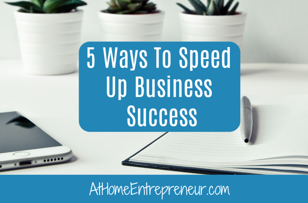5 Ways To Speed Up Business Success