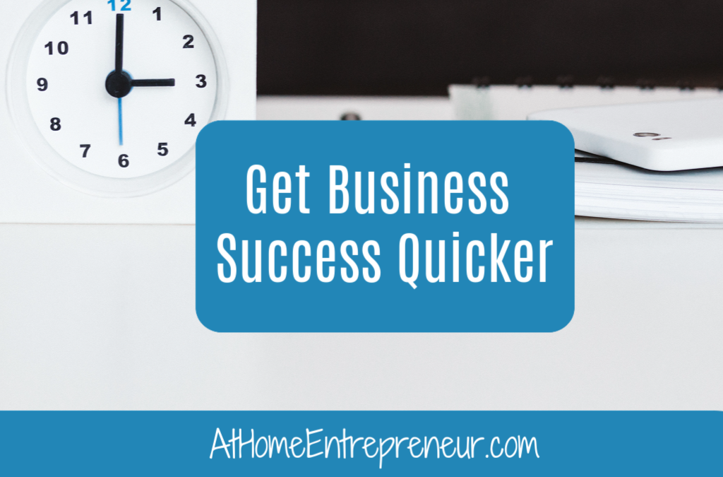 Get Business Success Quicker