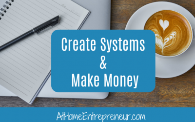 Create Systems To Make Money Easily