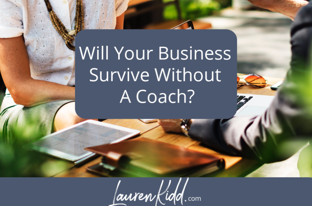 Will Your Business Survive Without A Coach