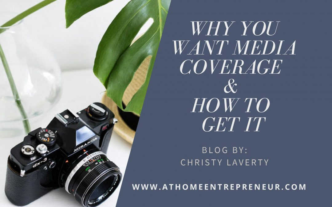 Why You Want Media Coverage & How To Get It