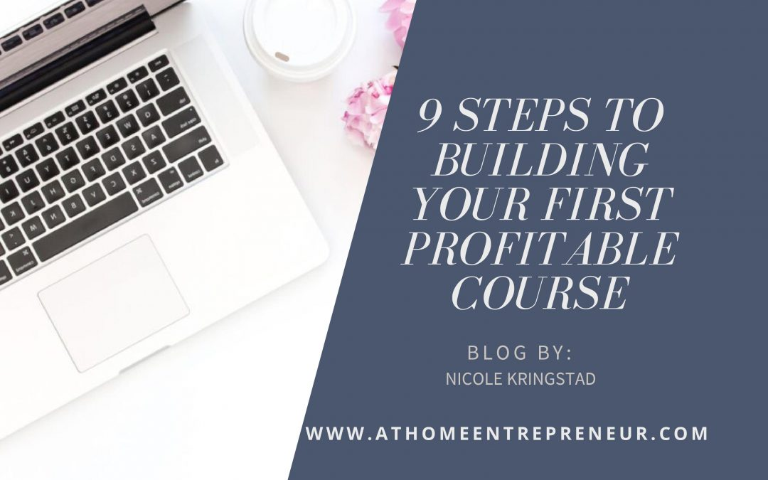 9 Steps to Building Your First Profitable Course