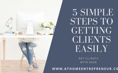 5 Simple Steps To Getting Clients Easily