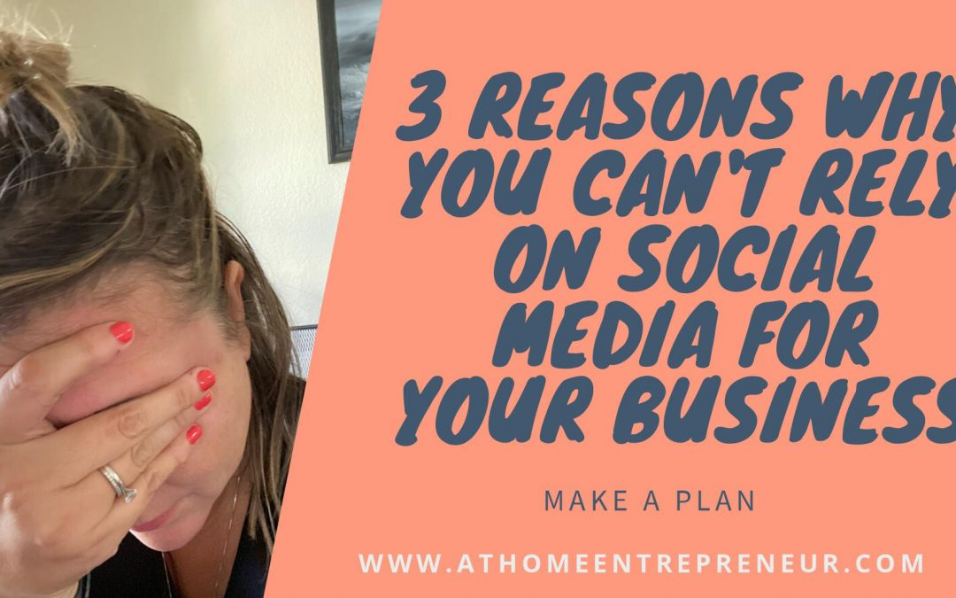 3 Reasons Why You Can't Rely On Social Media For Your Business