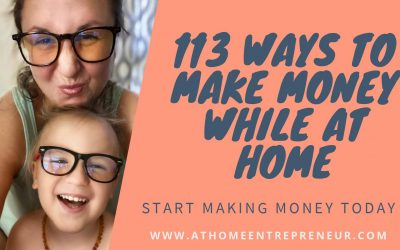113 Ways To Make Money While At Home