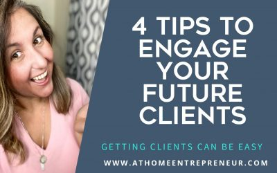 4 Tips To Engage Your Future Clients