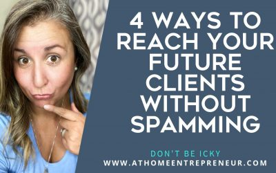 4 Ways To Reach Your Future Clients Without Spamming