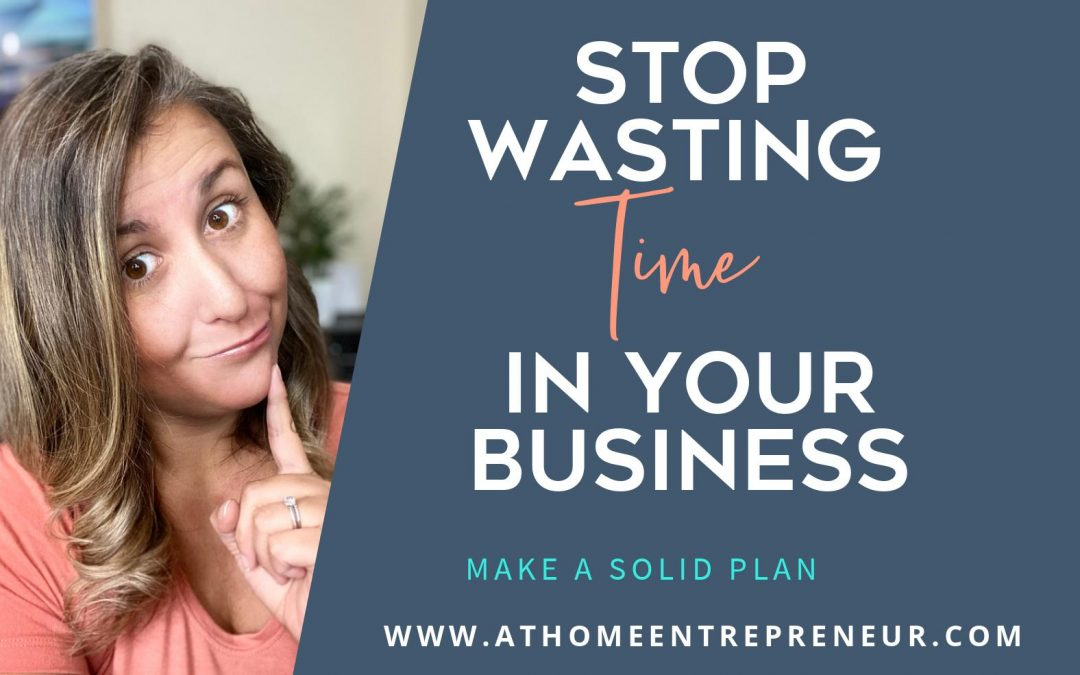 Stop Wasting Time In Your Business