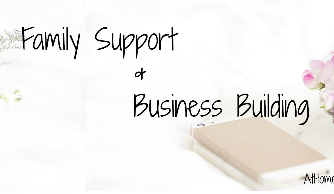 Family Support & Business Building