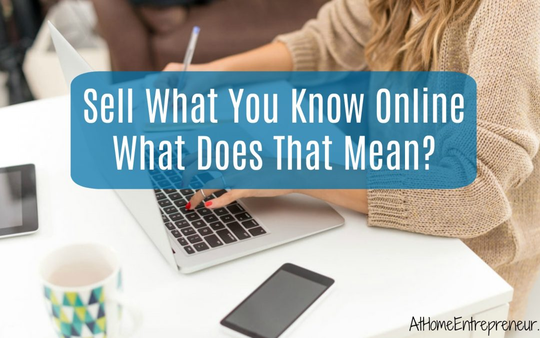 Sell What You Know Online